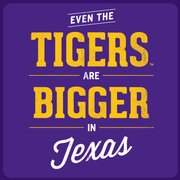 LSU Tigers Even the Tigers are Bigger in Texas Purple T-Shirt